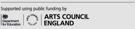 Supported using public funding by Department for Education and Arts Council England